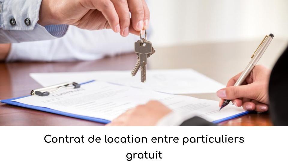 Contrat de location entre particuliers gratuit
