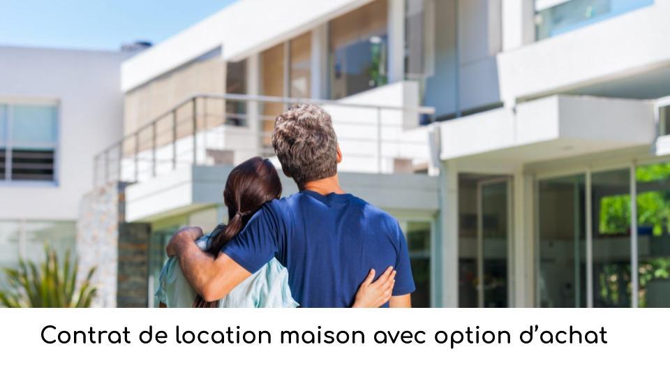 Contrat de location maison avec option d'achat