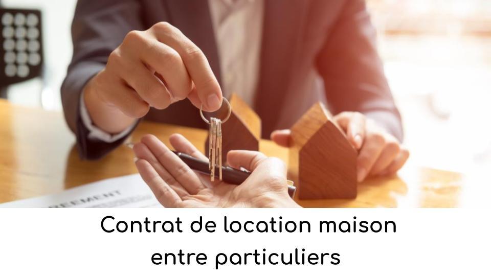 Contrat de location maison entre particuliers
