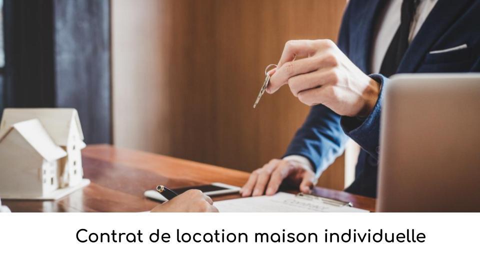 Contrat de location maison individuelleContrat de location maison individuelle