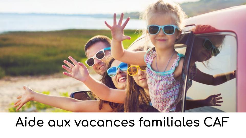 Aide aux vacances familiales CAF