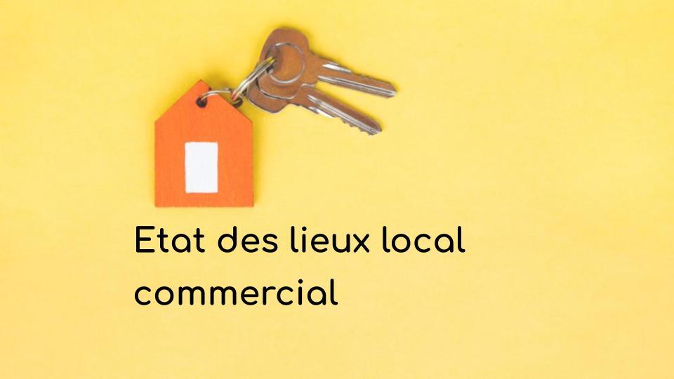Etat des lieux local commercial