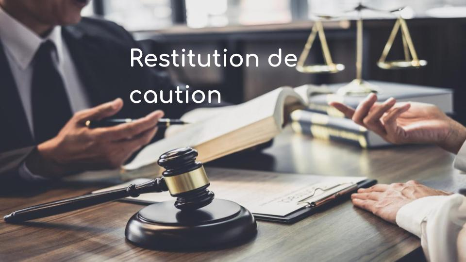 Restitution de caution