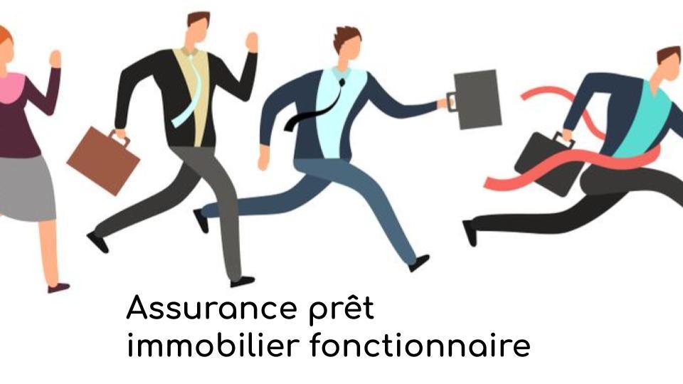 Assurance prêt immobilier fonctionnaire