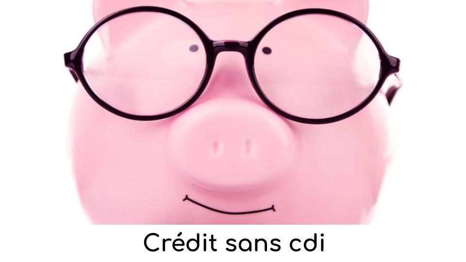 Crédit sans CDI