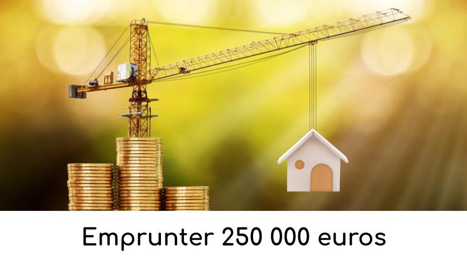 Emprunter 250 000 euros