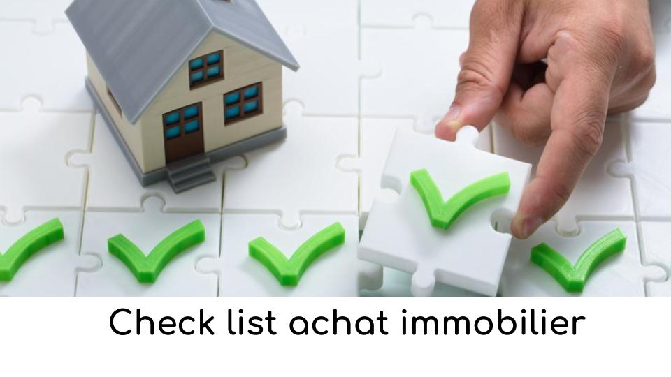 check-list achat immobilier