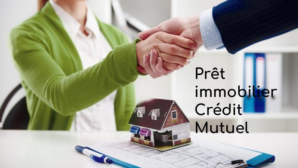 Prêt immobilier Crédit Mutuel
