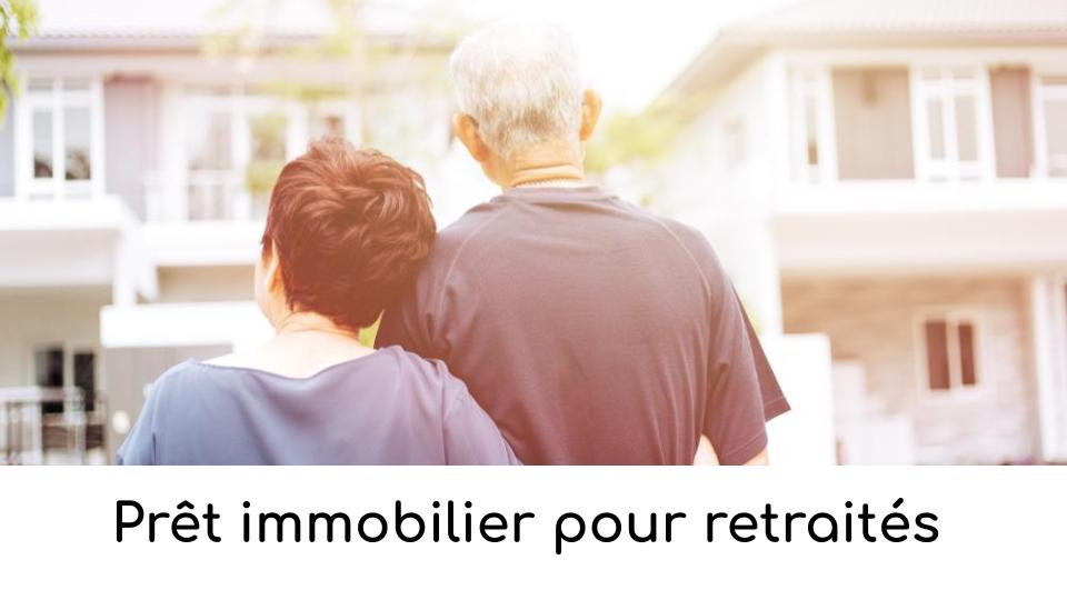pret-immobilier-pour-retraites