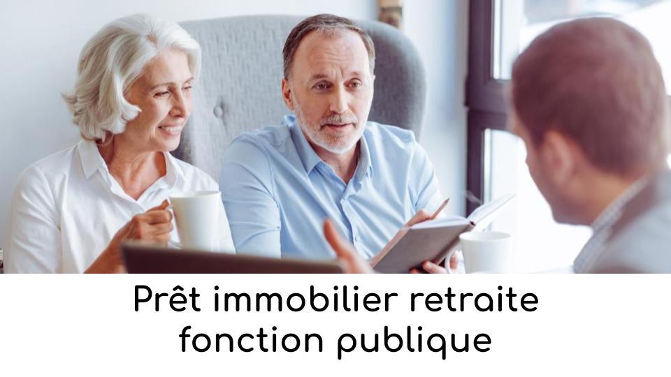 Prêt immobilier retraite fonction publique