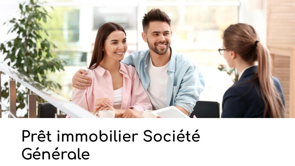 Prêt immobilier Société Générale