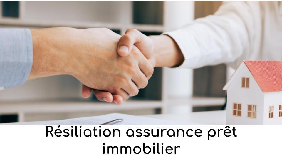 Résiliation assurance prêt immobilier