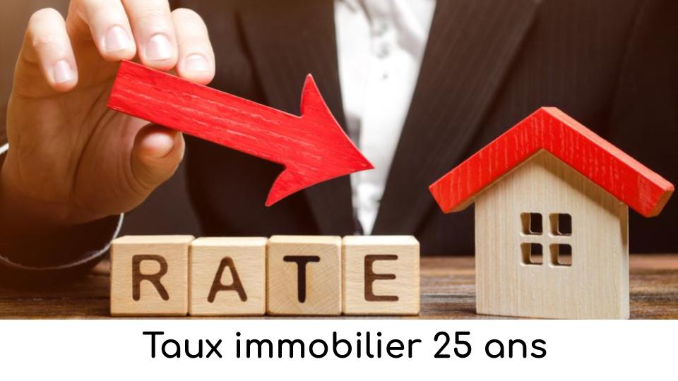 Taux immobilier 25 ans