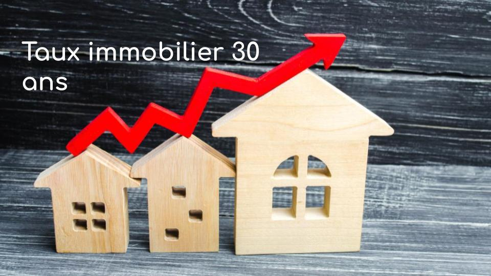 Taux immobilier 30 ans .jpg