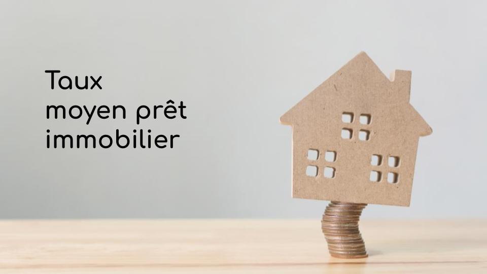 Taux moyen prêt immobilier