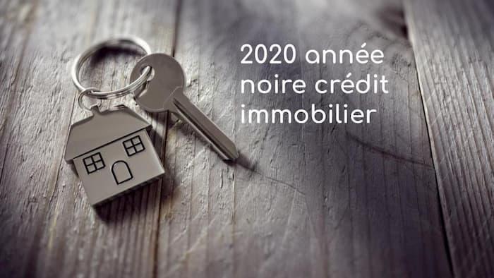 2020 année noire crédit immobilier